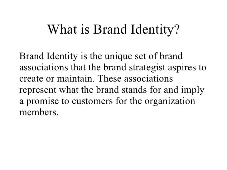 What is Brand Identity? Brand Identity is the unique set of brand associations that the brand strategist aspires to create...
