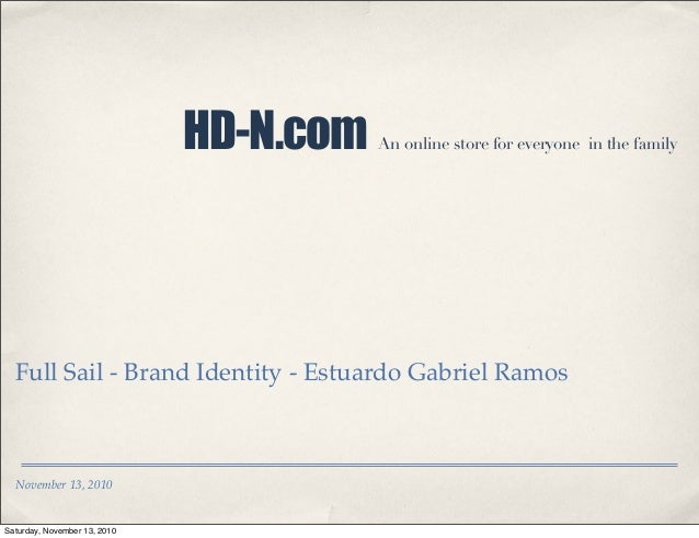 November 13, 2010 HD-N.com An online store for everyone in the family Full Sail - Brand Identity - Estuardo Gabriel Ramos ...