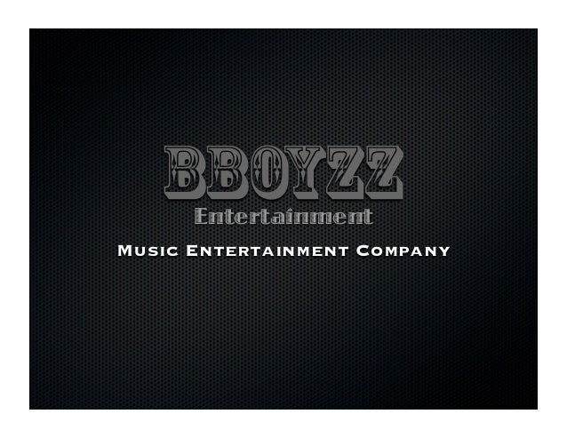 BBOYZZ Music Entertainment Company Entertainment