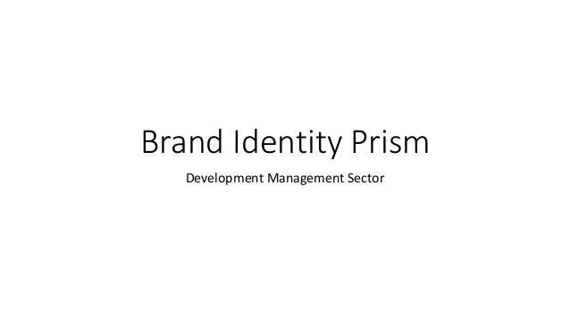 Brand Identity Prism Development Management Sector