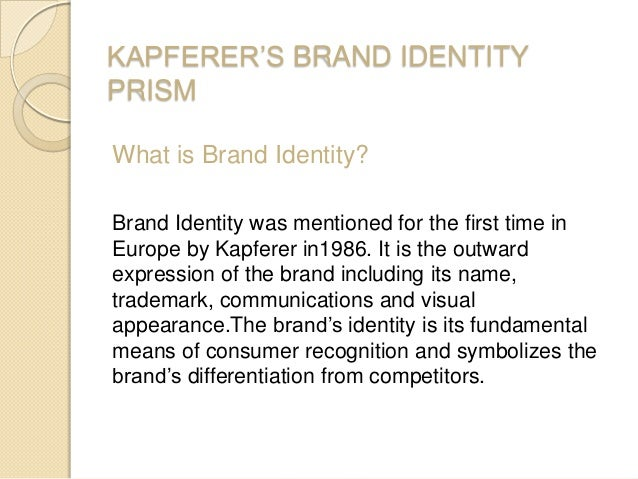 brand personality prism Aaker is the creator of the aaker model,  brand as person – consists of brand personality and customer-brand relationships brand as symbol.