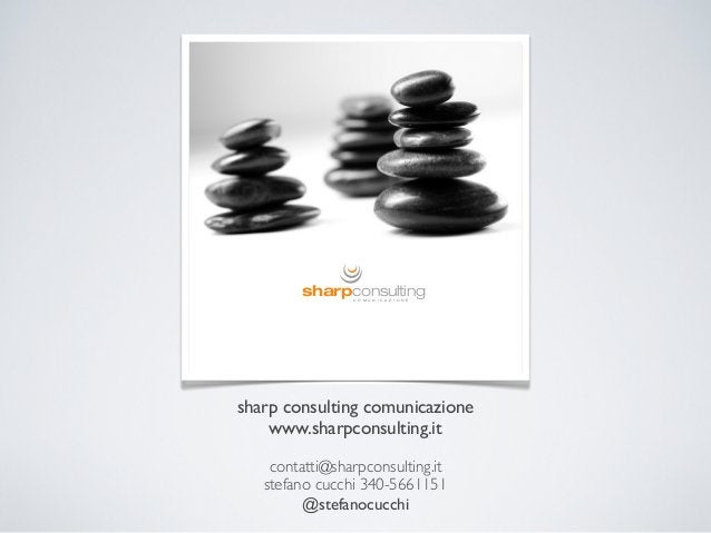 sharpconsulting                C O M U N I C A Z I O N Esharp consulting comunicazione    www.sharpconsulting.it    contat...