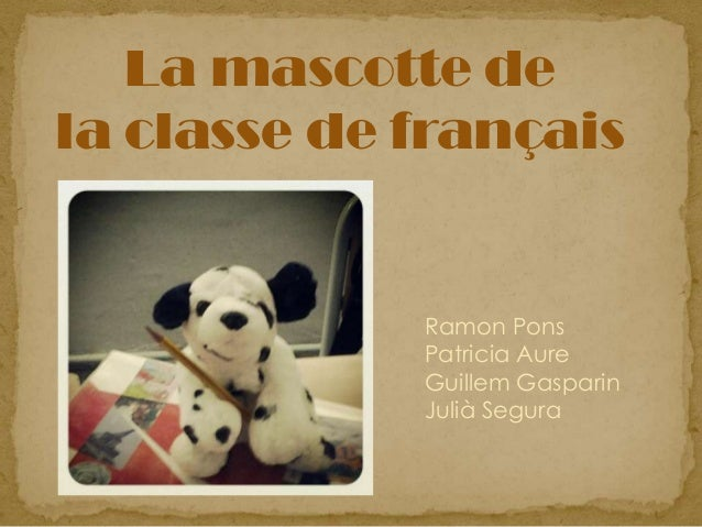 La mascotte dela classe de françaisRamon PonsPatricia AureGuillem GasparinJulià Segura