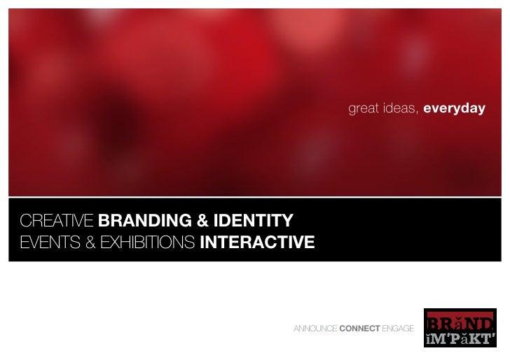 great ideas, everydaycreative branding & identityevents & exhibitions interactive                             annoUnce cOn...