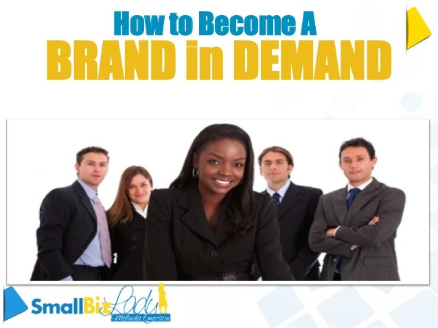 How to Become A BRAND in DEMAND