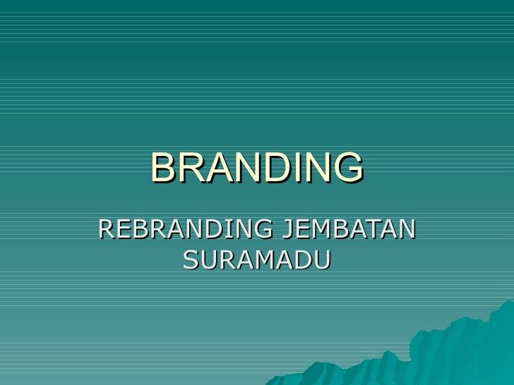 BRANDING REBRANDING JEMBATAN      SURAMADU