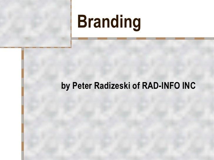 Branding by Peter Radizeski of RAD-INFO INC