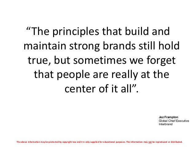 """""""The principles that build and maintain strong brands still hold true, but sometimes we forget that people are really at t..."""