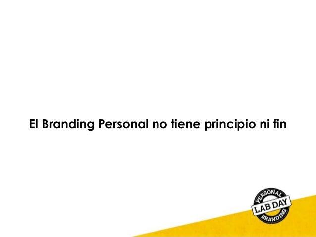 El Branding Personal no tiene principio ni fin