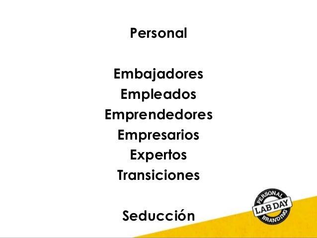 Personal Embajadores Empleados Emprendedores Empresarios Expertos Transiciones Seducción