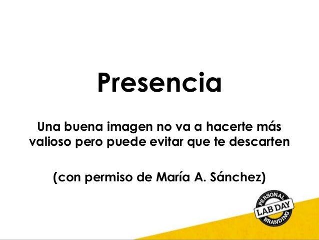 Presencia Una buena imagen no va a hacerte más valioso pero puede evitar que te descarten (con permiso de María A. Sánchez)