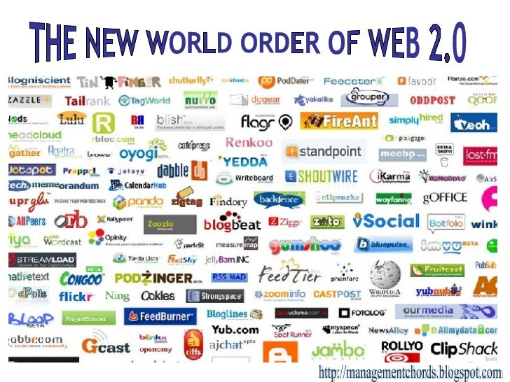 http://managementchords.blogspot.com THE NEW WORLD ORDER OF WEB 2.0