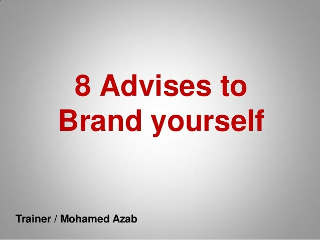 8 Advises to Brand yourself Trainer / Mohamed Azab