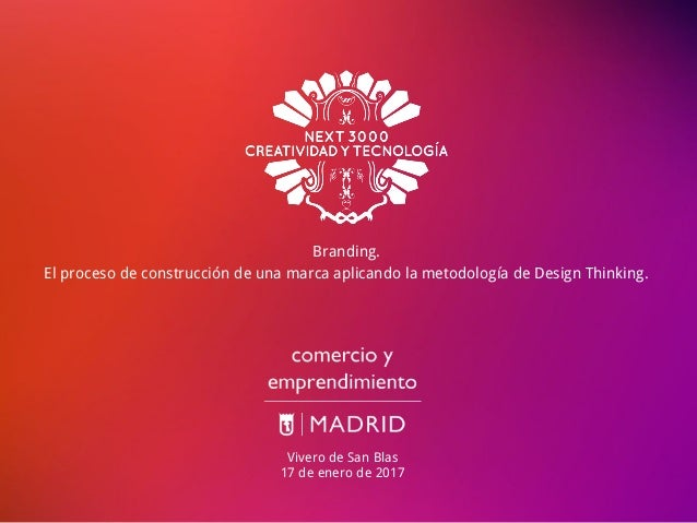 Branding. El proceso de construcción de una marca aplicando la metodología de Design Thinking. Vivero de San Blas 17 de en...