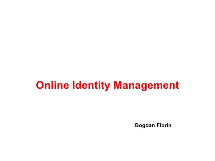 Bogdan  Florin Online Identity Management