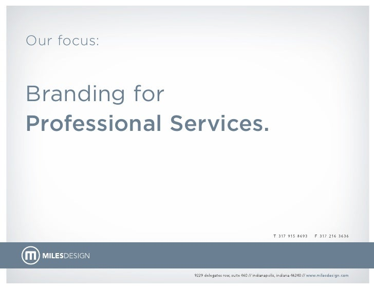 Our focus:   Branding for Professional Services.