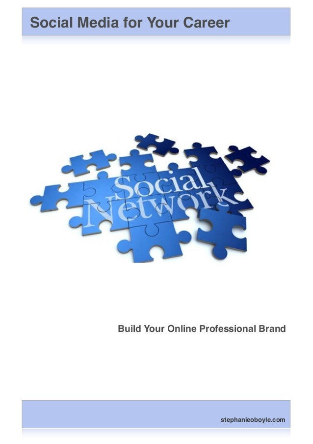 Social Media for Your Career Build Your Online Professional Brand stephanieoboyle.com