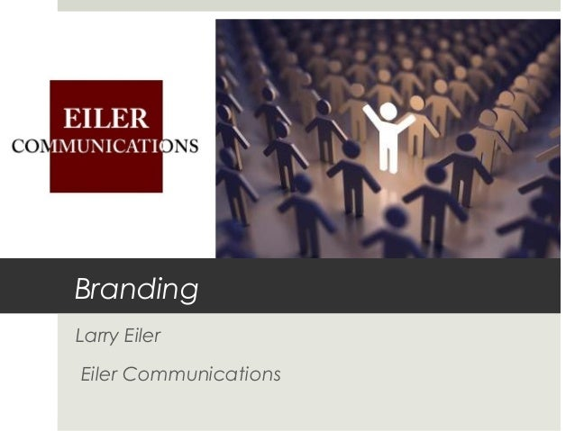 Branding Larry Eiler Eiler Communications