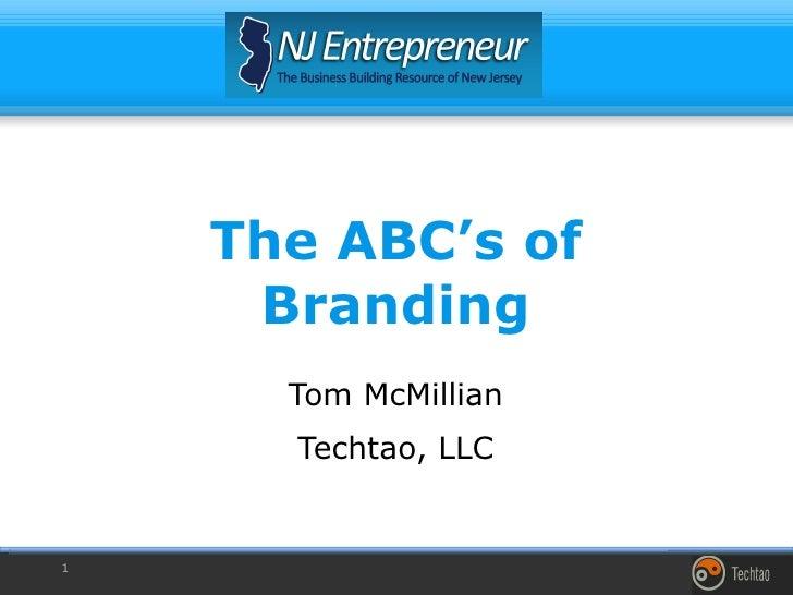 The ABC's of Branding Tom McMillian Techtao, LLC