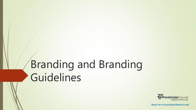Branding and Branding Guidelines https://www.passionatefuturist.com/