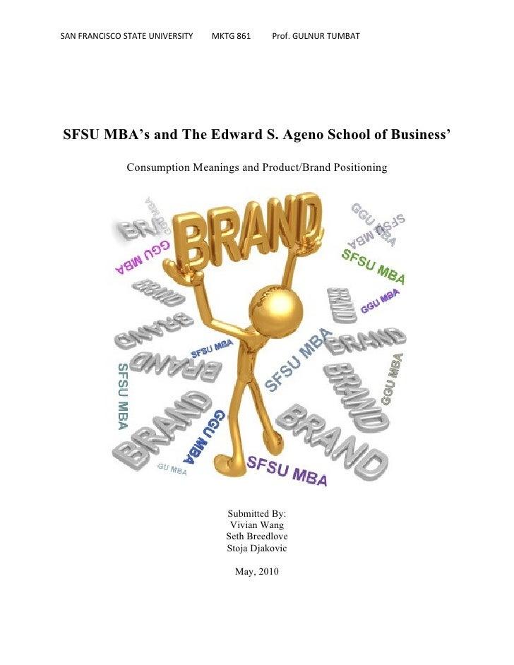 SAN FRANCISCO STATE UNIVERSITY   MKTG 861    Prof. GULNUR TUMBAT     SFSU MBA's and The Edward S. Ageno School of Business...