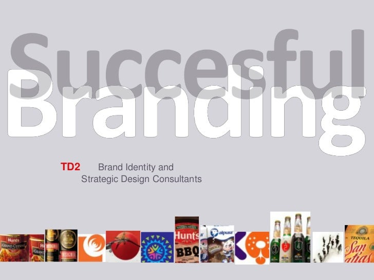 TD2	Brand Identity and <br />	Strategic Design Consultants<br />