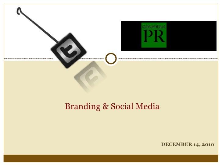 DECEMBER 14, 2010 Branding & Social Media