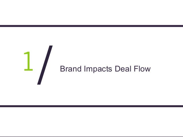 Page 13 1 / Brand Impacts Deal Flow1 /