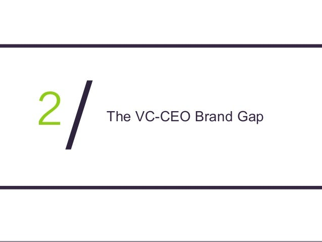 Page 16 2 / The VC-CEO Brand Gap