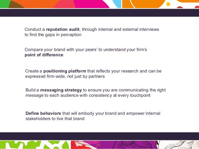 Page 51 Conduct a reputation audit, through internal and external interviews to find the gaps in perception Compare your b...