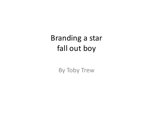 Branding a star fall out boy By Toby Trew