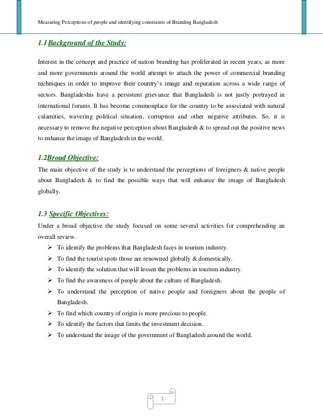 Measuring Perceptions of people and identifying constraints of Branding Bangladesh11.1Background of the Study:Interest in ...