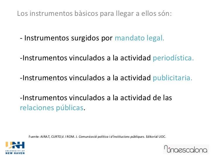 Los instrumentos bàsicos para llegar a ellos són:- Instrumentos surgidos por mandato legal.-Instrumentos vinculados a la a...