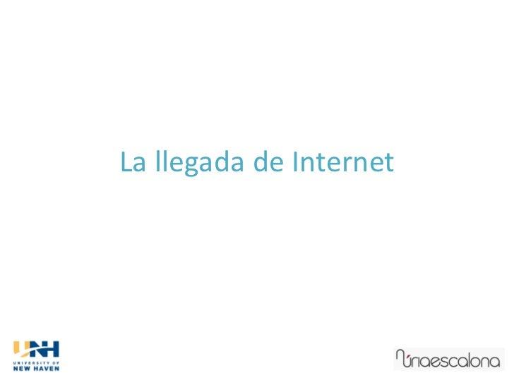 La llegada de Internet