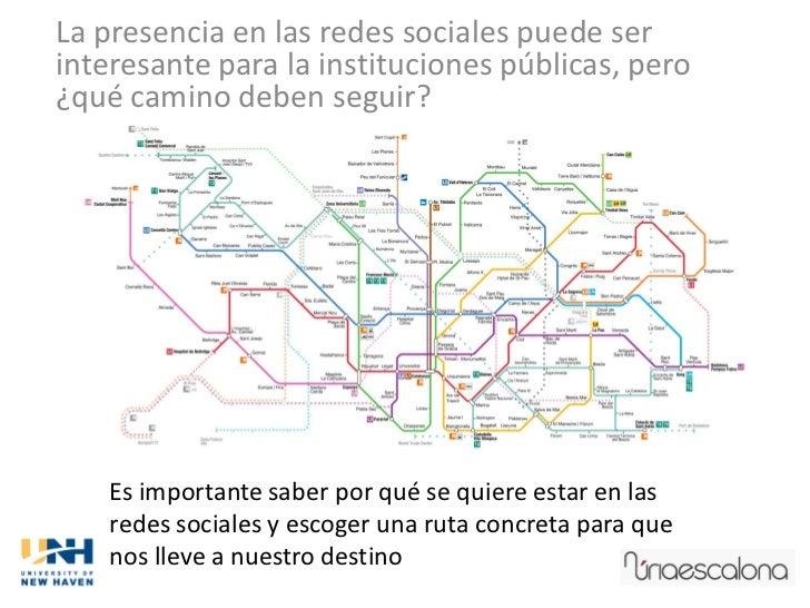 La presencia en las redes sociales puede serinteresante para la instituciones públicas, pero¿qué camino deben seguir?    E...