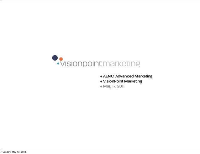 > AENC: Advanced Marketing                        > VisionPoint Marketing                        > May 17, 2011Tuesday, Ma...