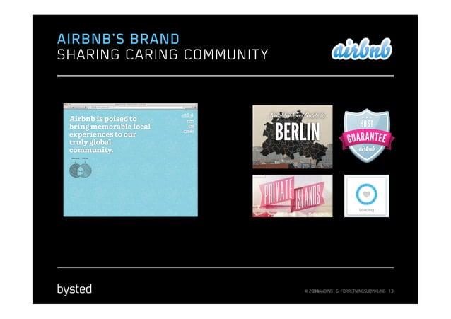 AIRBNB'S BRANDSHARING CARING COMMUNIT Y                            © 2013                                BRANDING & FORRET...