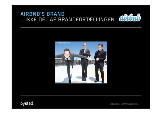 AIRBNB'S BRAND… IKKE DEL AF BRANDFORTÆLLINGEN                             © 2013                                 BRANDING ...