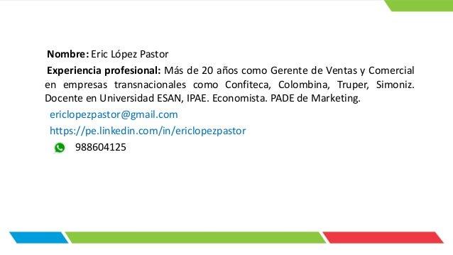 Nombre: Eric López Pastor Experiencia profesional: Más de 20 años como Gerente de Ventas y Comercial en empresas transnaci...