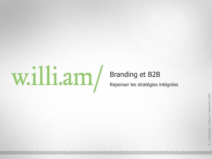 Branding et B2B                                                     Repenser les stratégies intégrées                     ...