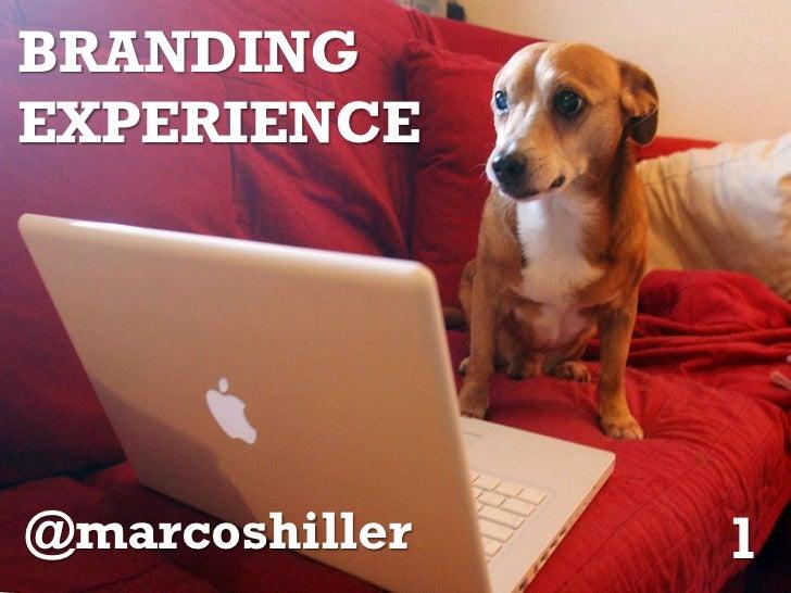 BRANDINGEXPERIENCE@marcoshiller   1