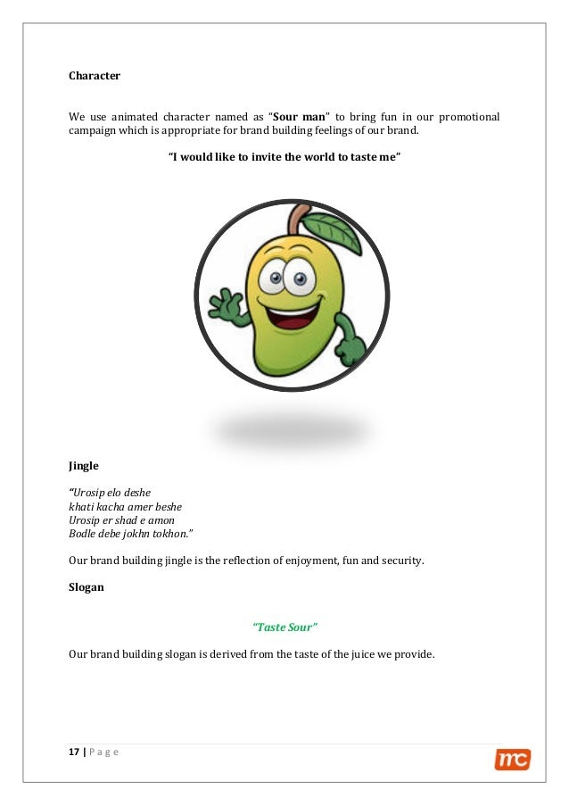 """17   P a g e Character We use animated character named as """"Sour man"""" to bring fun in our promotional campaign which is app..."""