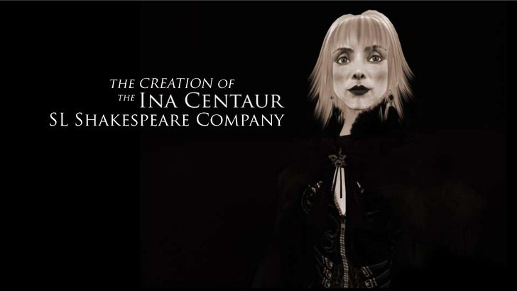 BRIEFLY, ON THE BRAND                                        (FOR THE INITIATES…)    Ina Centaur SL Shakespeare Company (...