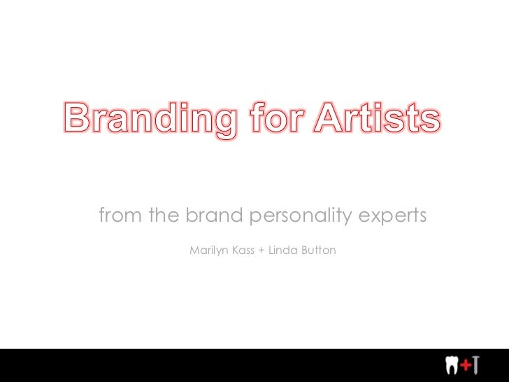 from the brand personality experts Marilyn Kass + Linda Button