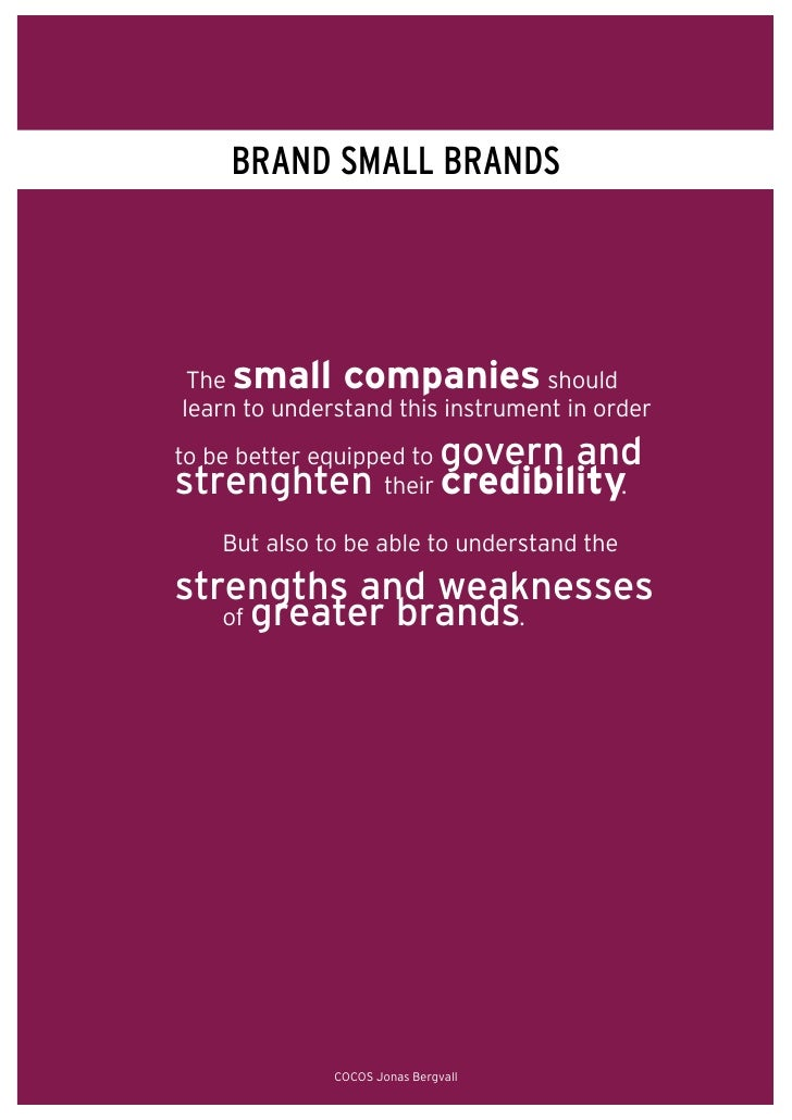 BRAND SMALL BRANDS The small companies              shouldlearn to understand this instrument in orderto be better equippe...