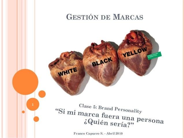 """GESTIÓN DE MARCAS1          Clase 5: Br                       and Perso    """"Si mi mar             alityn               ca ..."""