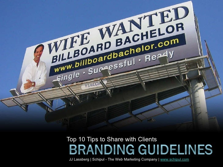 Top 10 Tips to Share with Clients<br />Branding Guidelines<br />JJ Lassberg | Schipul - The Web Marketing Company | www.sc...