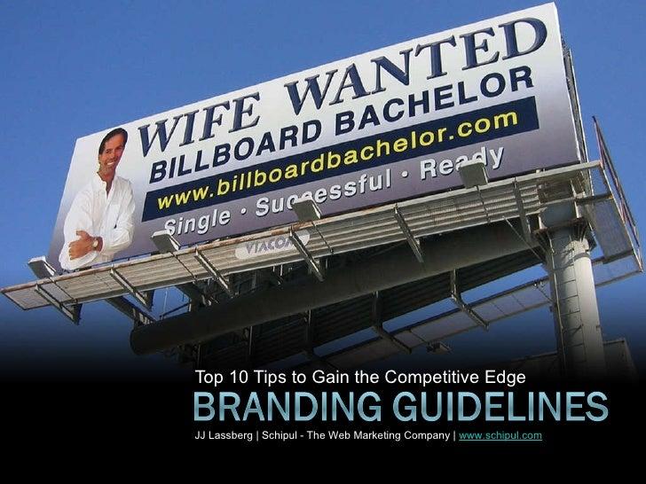 Top 10 Tips to Gain the Competitive Edge JJ Lassberg | Schipul - The Web Marketing Company |  www.schipul.com