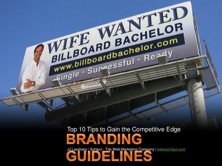 Top 10 Tips to Gain the Competitive Edge<br />Branding Guidelines<br />JJ Lassberg | Schipul - The Web Marketing Company |...