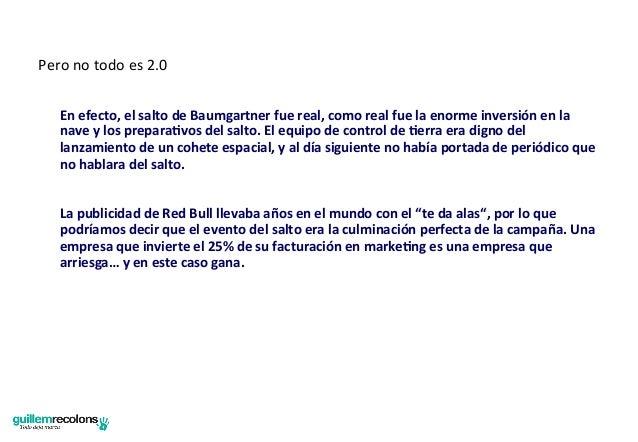 Pero no todo es 2.0         En efecto, el salto de Baumgartner fue real, como real fue l...